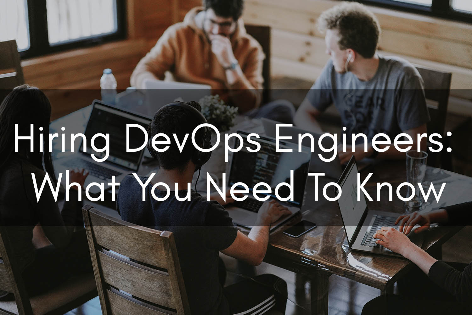 Clouductivity - DevOps Hiring - What You Need To Know